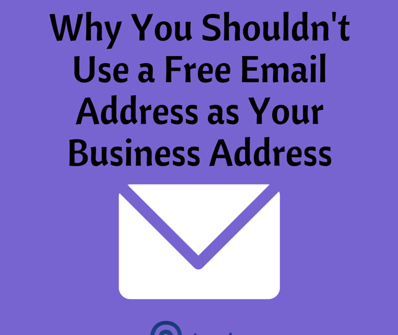 Why You Shouldn't Use a Free Email Address as Your Business Address