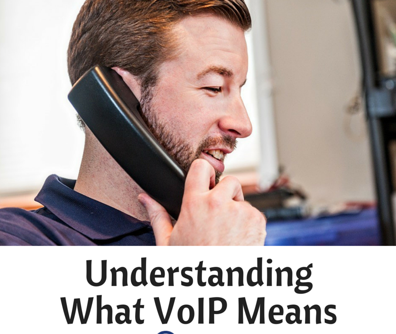 Understanding What VoIP Means