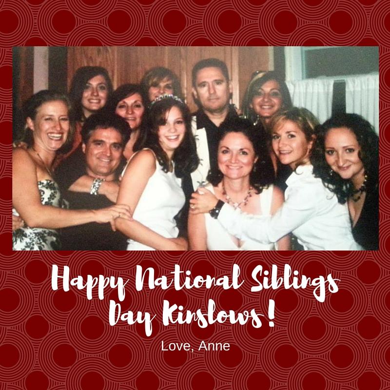 Happy National Siblings Day Kinslows!
