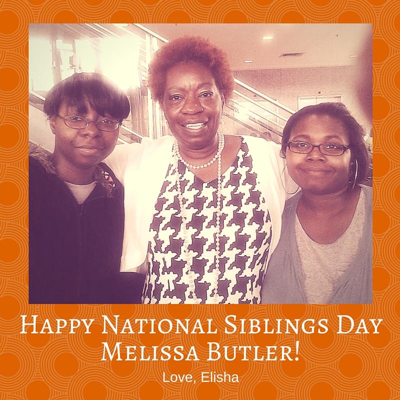 Happy National Siblings Day Melissa Butler! (1)
