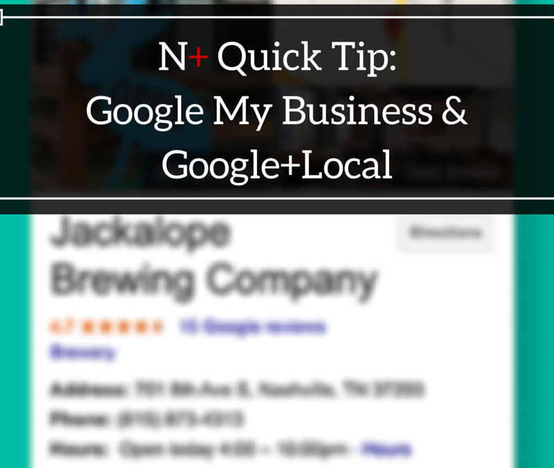 N+ Quick Tip: Google My Business