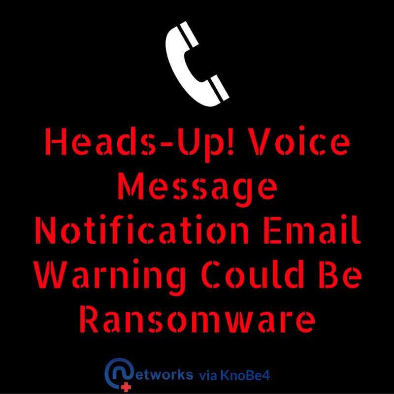 Voice Message Notification Email Warning Could Be Ransomware