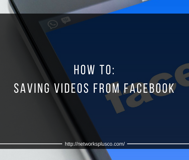 How-To: Saving videos from Facebook