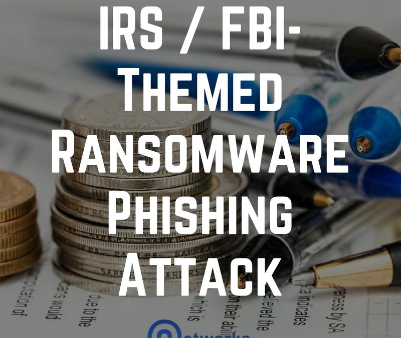IRS / FBI-Themed Ransomware Phishing Attack