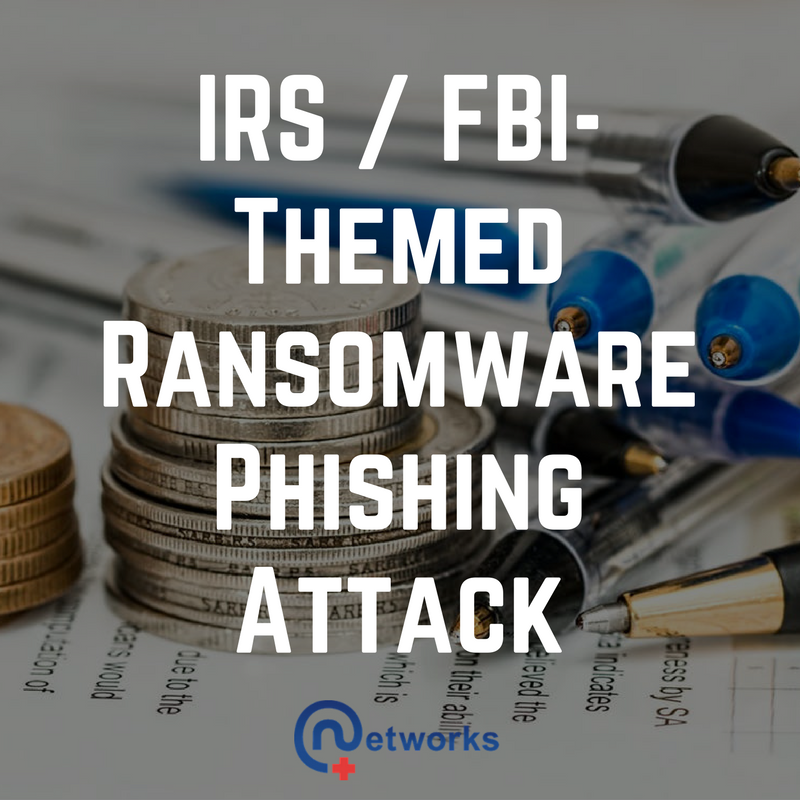 IRS / FBI-Themed Ransomware Phishing Attack