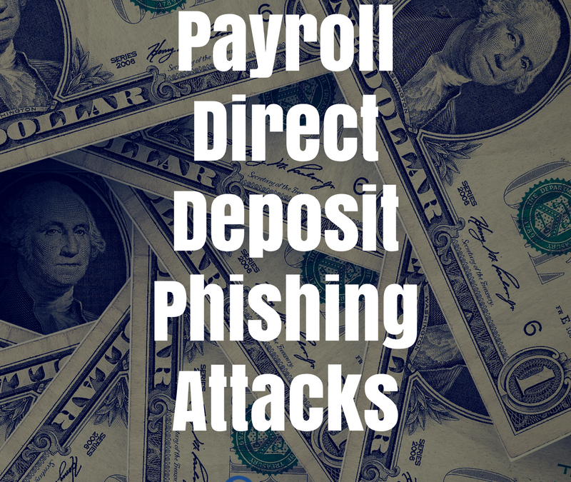 Scam of the Week: Wave of Payroll Direct Deposit Phishing Attacks