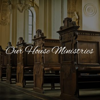 Our House Ministries